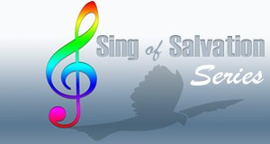 Sing of Salvation Series